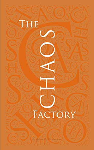 The Chaos Factory by Adam Wasserman